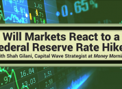 How Will Markets React to a Fed Rate Hike
