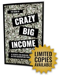 book of crazy big income