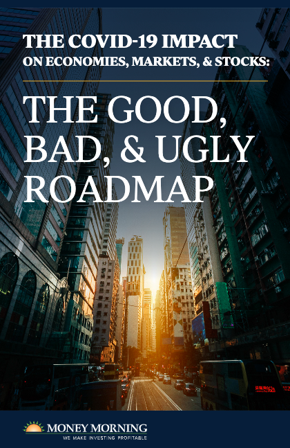 The COVID-19 Impact on Economies, Markets and Stocks: The Good, Bad & Ugly Roadmap