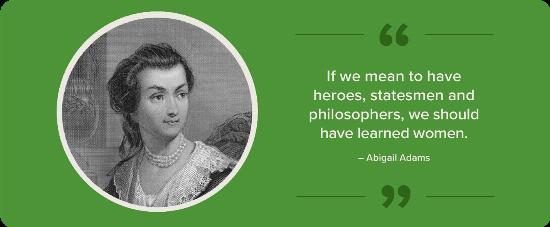 A black and white portrait of Abigail Adams with a quote.