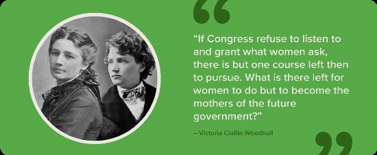 A black and white portrait of Victoria Woodhull and Tennessee Claflin with a quote.