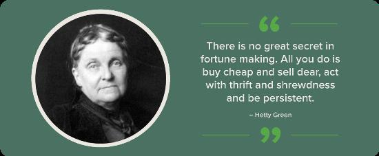 A black and white portrait of Hetty Green, known as the Witch of Wallstreet, with a quote.