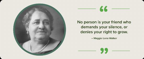 A black and white portrait of Maggie Lena Walker with a quote.