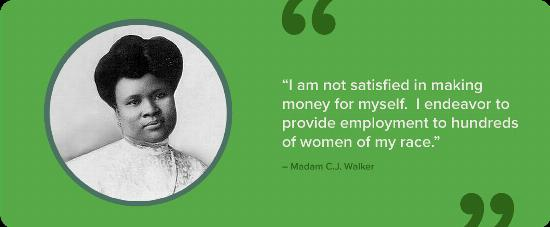 A black and white portrait of Madam C.J. Walker with a quote.